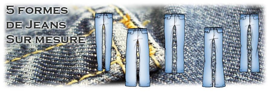5 formes de jeans sur mesure disponible !